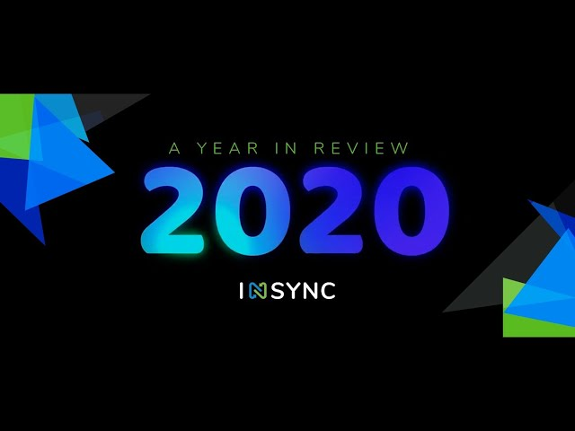 2020 Year In Review - INSYNC - Major Highlights | Inspired By Connections