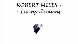 ROBERT MILES - In my dreams
