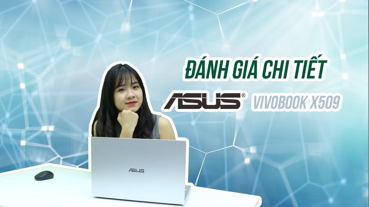 Review Asus Vivobook X509 – Sự lựa chọn đáng giá cho ngày tựu trường