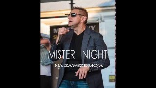 MISTER NIGHT - NA ZAWSZE MOJA (official audio)