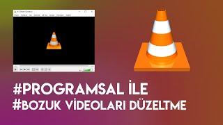 Bozuk Video Dosyalarını Düzeltme - Vlc Player