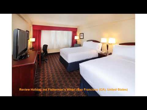 Review Holiday Inn Fisherman's Wharf (San Francisco (CA), United States)