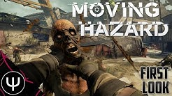 Moving Hazard — First Look!