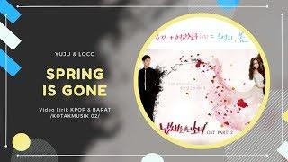 YUJU (GFRIEND) & LOCO - 'SPRING IS GONE' by CHANCE Easy Lyrics (SUB INDO)