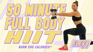 50 Minute Full Body HIIT Workout 🔥Burn 595 Calories!* 🔥The ELEV8 Challenge | Day 24