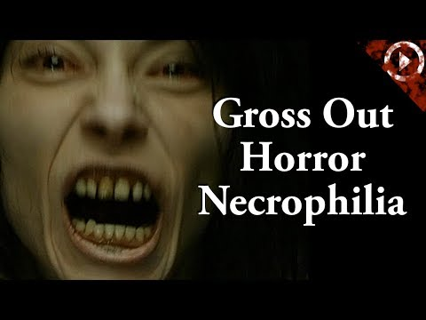 Why is This a Thing? Gross Out Horror Movies: Necrophilia