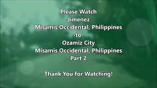 Jimenez to Ozamiz City (Philippines) - Part 1/4