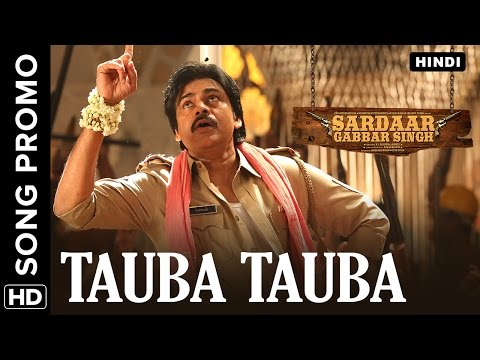 Tauba Tauba Hindi Song Promo   Sardaar Gabbar Singh   Pawan Kalyan   Devi Sri Prasad