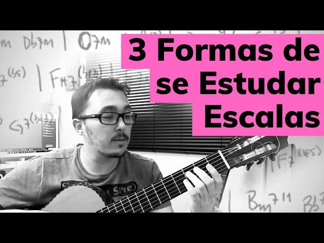 8 - Escalas no violão - 3 maneiras para você estudar.