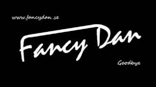 Fancy Dan - Goodbye