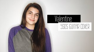 Valentine - 5 Seconds Of Summer Guitar Cover