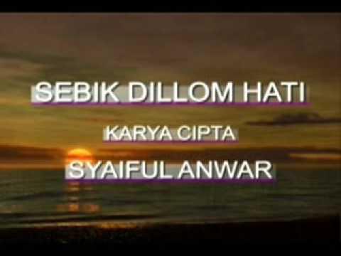 Sebik Dilom Hati - Syaiful Anwar