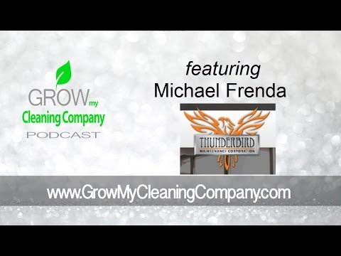 Choosing the Right Cleaning Employees featuring Michael Frenda from Thunderbird Corp