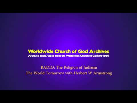 Radio: The Religion of Judaism [The World Tomorrow with Herbert W Armstrong]