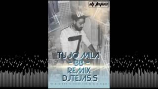 TU JO MILA -BAJRANGI BHAIJAAN(REMIX DJ TEJAS.INDIA) UT