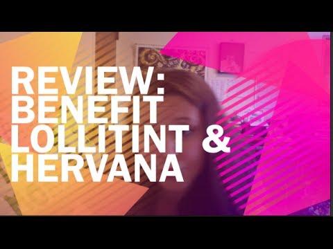 Review | Benefit's Lollitint & Hervana