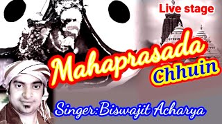 Mahaprasada chuin kaha chakka nayana.. Singing by. Biswajit acharya