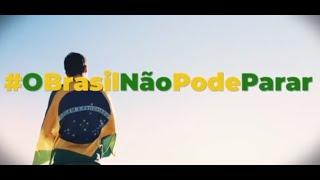 """Governo lança campanha """"O Brasil não pode parar"""""""