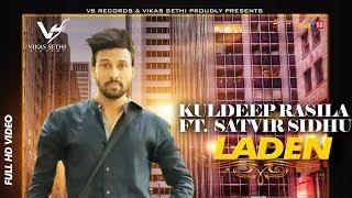Laden | Kuldeep Rasila Ft. Satvir Sidhu | Latest punjabi Song 2019 | New Punjabi Songs | VS Records
