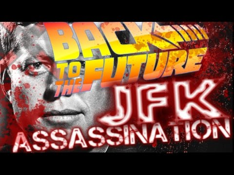 BACK TO THE FUTURE John F Kennedy Assassination