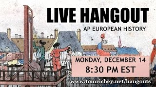AP EURO MID-TERM REVIEW (Live Hangout w/ Tom Richey)