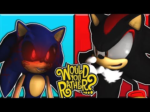 Sonic.EXE & Shadow Play Would You Rather?