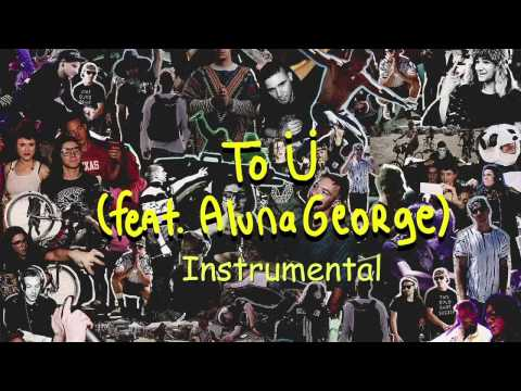 Skrillex And Diplo - To Ü (Feat. AlunaGeorge) [Official Instrumental]