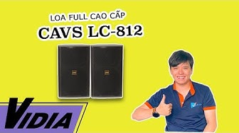 Loa CAVS LC-812 - Màu sắc độc đáo, âm thanh độc bộ - Vidia 0902699186