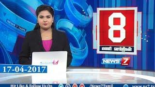 News @ 8 PM | News7 Tamil | 19-04-2017