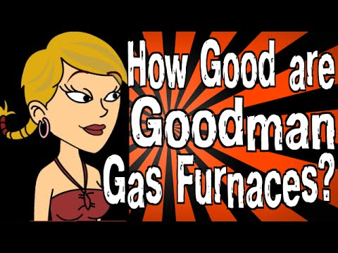 How Good are Goodman Gas Furnaces? - YouTube