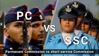 Permanent Commission vs Short Service Commission   PC vs SSC   Indian Army, Air Force & Navy SSC PC