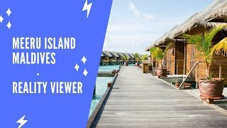 Maldives || Meeru Island Resort & Spa  Reality Viewer 2019 - Beach Villa, Watter Villa & Lunch Time