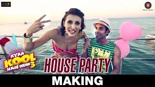 House Party - Making | Kyaa Kool Hain Hum 3 | Tusshar Kapoor & Aftab Shivdasani