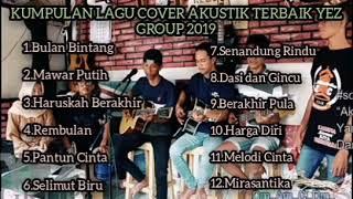 FULL COVER LAGU DANGDUT AKUSTIK YEZ GROUP TERBAIK 2019