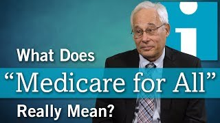 "What Does ""Medicare for All"" Really Mean?"