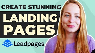 How To Create Stunning Landing Pages with Leadpages!