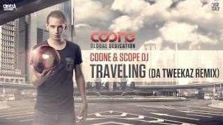 Coone & Scope DJ - Traveling (Da Tweekaz Remix) (Official HQ Preview)