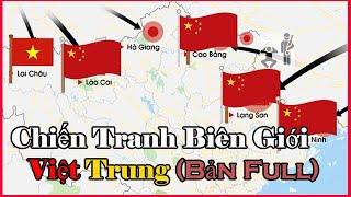 Tóm Tắt Chiến Tranh Biên Giới Việt Trung 1979 | Cuộc chiến chống Trung Quốc (Bản đầy đủ)