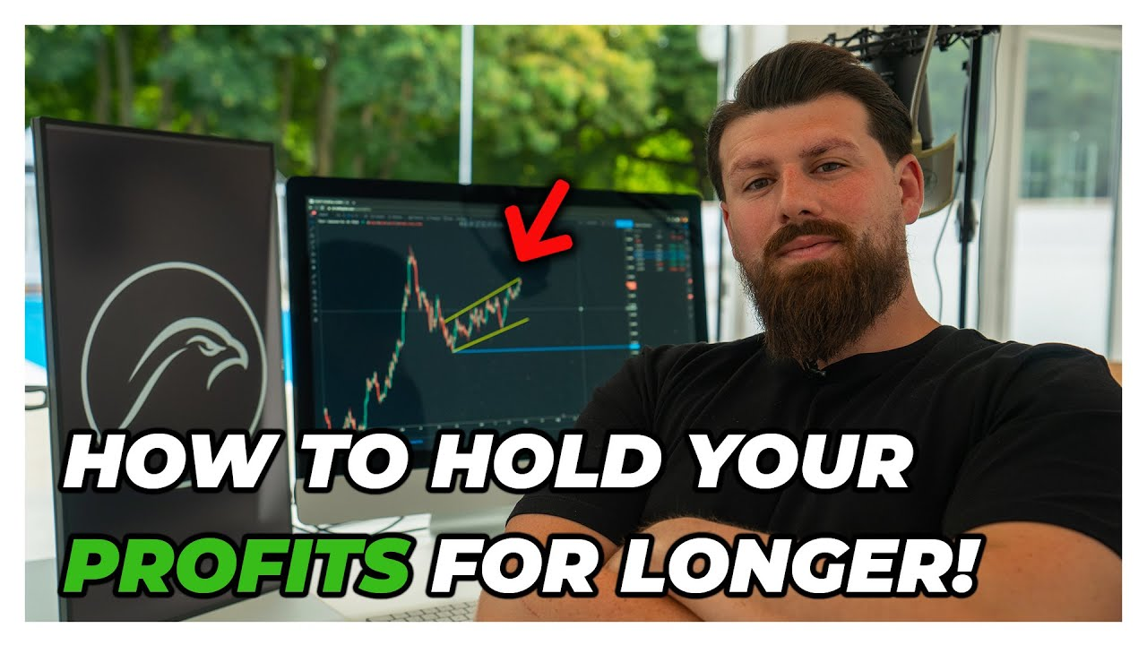 How To Hold Your Profits For Longer!