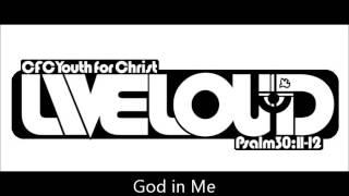 God in Me - Liveloud