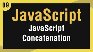 [ Learn JavaScript In Arabic ] #09 - Concatenation