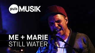 Baixar ME + MARIE – Still Water (PULS Live Session)