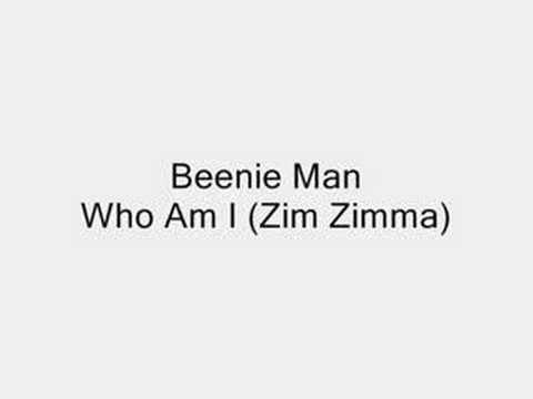 Beenie Man - Who Am I (Zim Zimma)