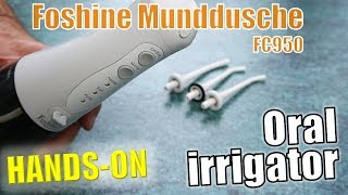 Foshine  FC950 Oral irrigator - Munddusche - ⭐️ Unboxing & Hands...