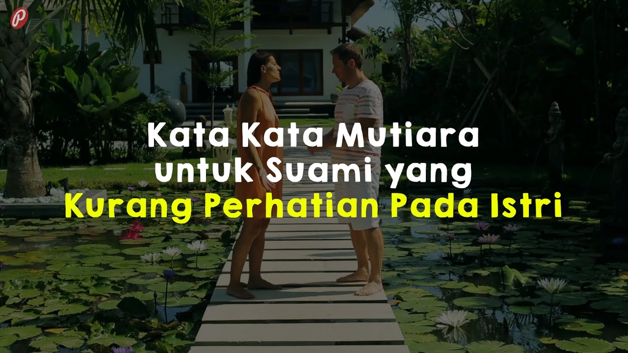 Kata Mutiara Untuk Suami Yg Kurang Perhatian