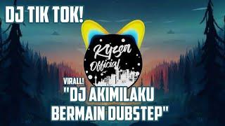 DJ Terbaru Tik Tok - Dj Akimilaki Bermain Dubstep - Remix Original 2019