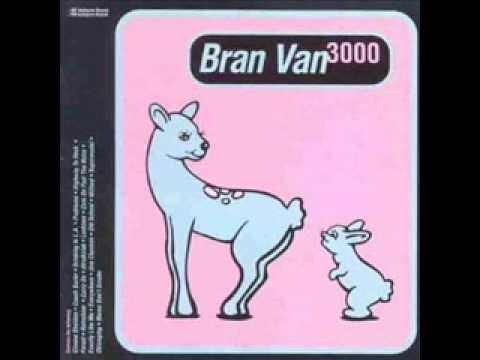 bran van 3000 une chanson