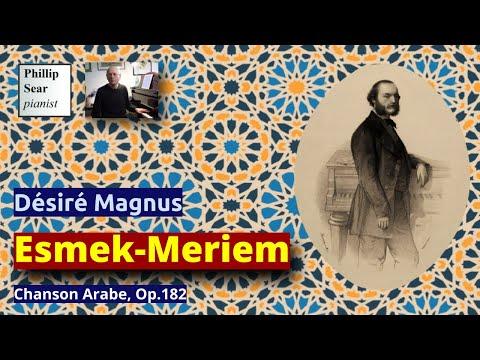 Desiré Magnus : Esmek-Meriem - Chanson Arabe, Op. 182 (1876)