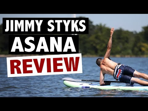 Jimmy Styks Asana Review (2018 Yoga/SUP Fitness iSUP)