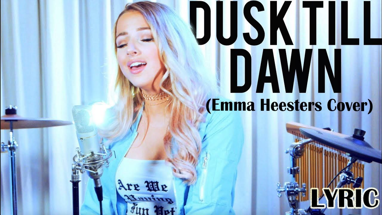 Zayn Dusk Till Dawn Ft Sia Emma Heesters Cover Lyric Youtube